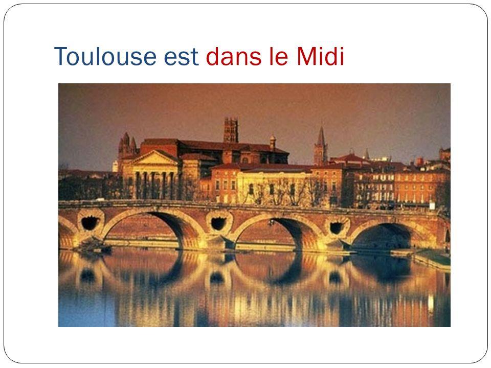 Toulouse est dans le Midi