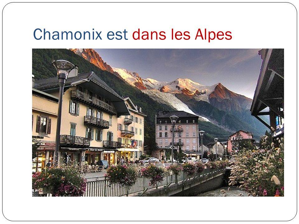 Chamonix est dans les Alpes