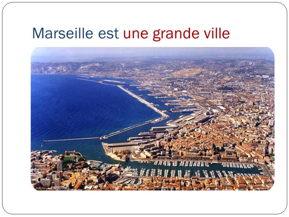 Marseille est une grande ville