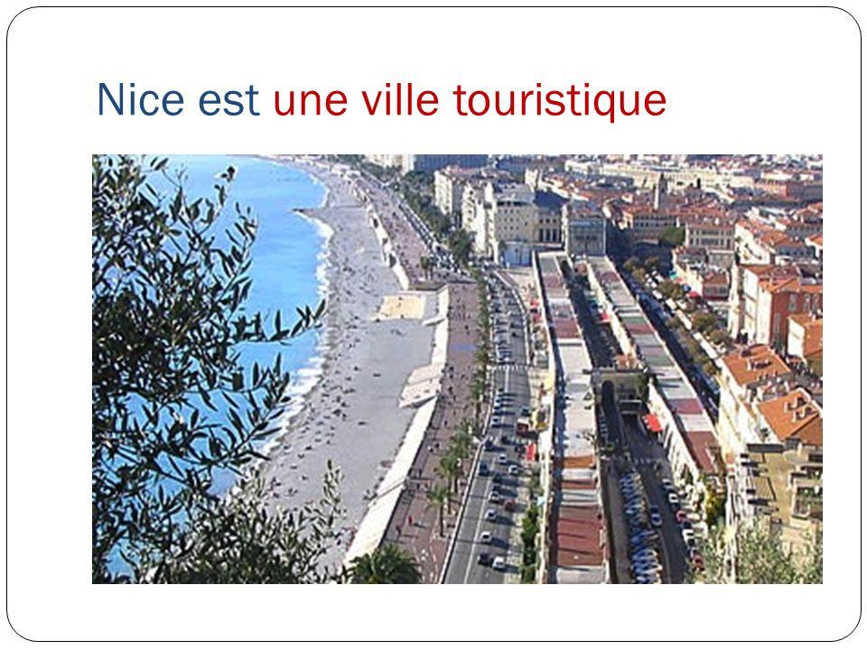 Nice est une ville touristique