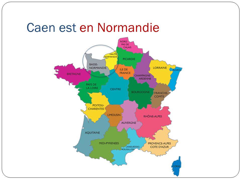 Caen est en Normandie