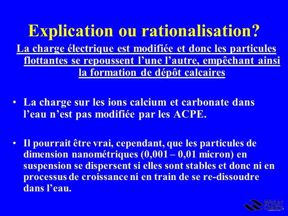 Explication ou rationalisation? La charge électrique est modifiée et donc les particules flottantes se repoussent lune lautre, empêchant ainsi la form