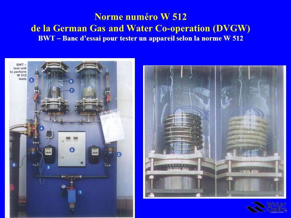 Norme numéro W 512 de la German Gas and Water Co-operation (DVGW) BWT – Banc dessai pour tester un appareil selon la norme W 512
