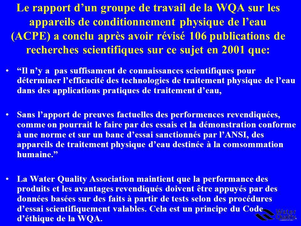 Le rapport dun groupe de travail de la WQA sur les appareils de conditionnement physique de leau (ACPE) a conclu après avoir révisé 106 publications d