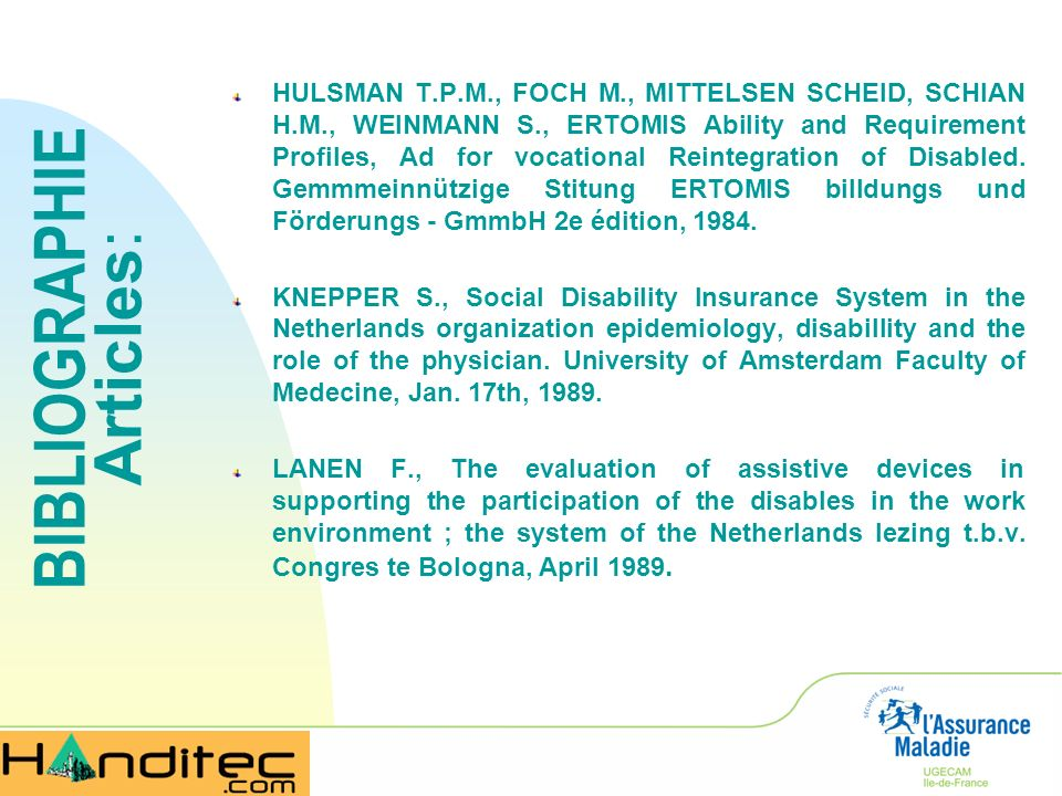 HULSMAN T.P.M., FOCH M., MITTELSEN SCHEID, SCHIAN H.M., WEINMANN S., ERTOMIS Ability and Requirement Profiles, Ad for vocational Reintegration of Disabled.