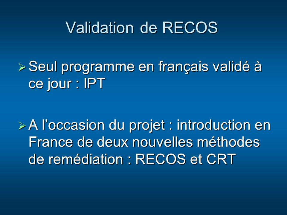 Validation de RECOS Seul programme en français validé à ce jour : IPT Seul programme en français validé à ce jour : IPT A loccasion du projet : introd