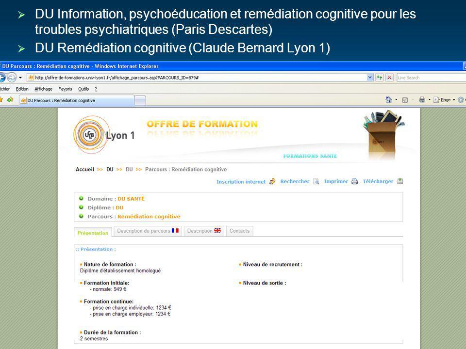 DU Information, psychoéducation et remédiation cognitive pour les troubles psychiatriques (Paris Descartes) DU Remédiation cognitive (Claude Bernard L