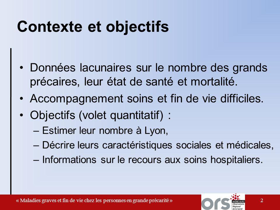 Contexte et objectifs Données lacunaires sur le nombre des grands précaires, leur état de santé et mortalité.