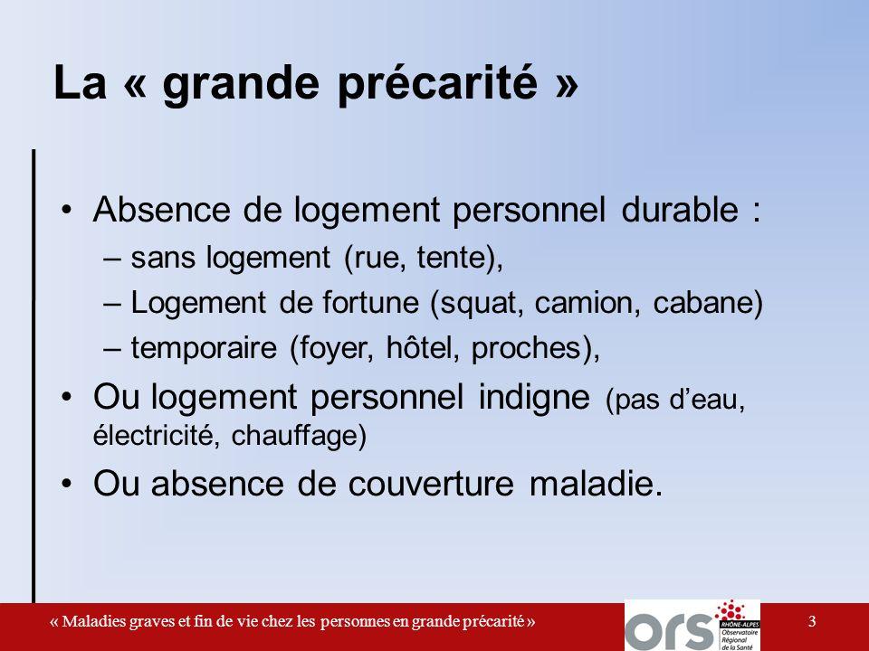 Trois types de grands précaires 1.Des SDF surtout français, avec couverture maladie, 2.