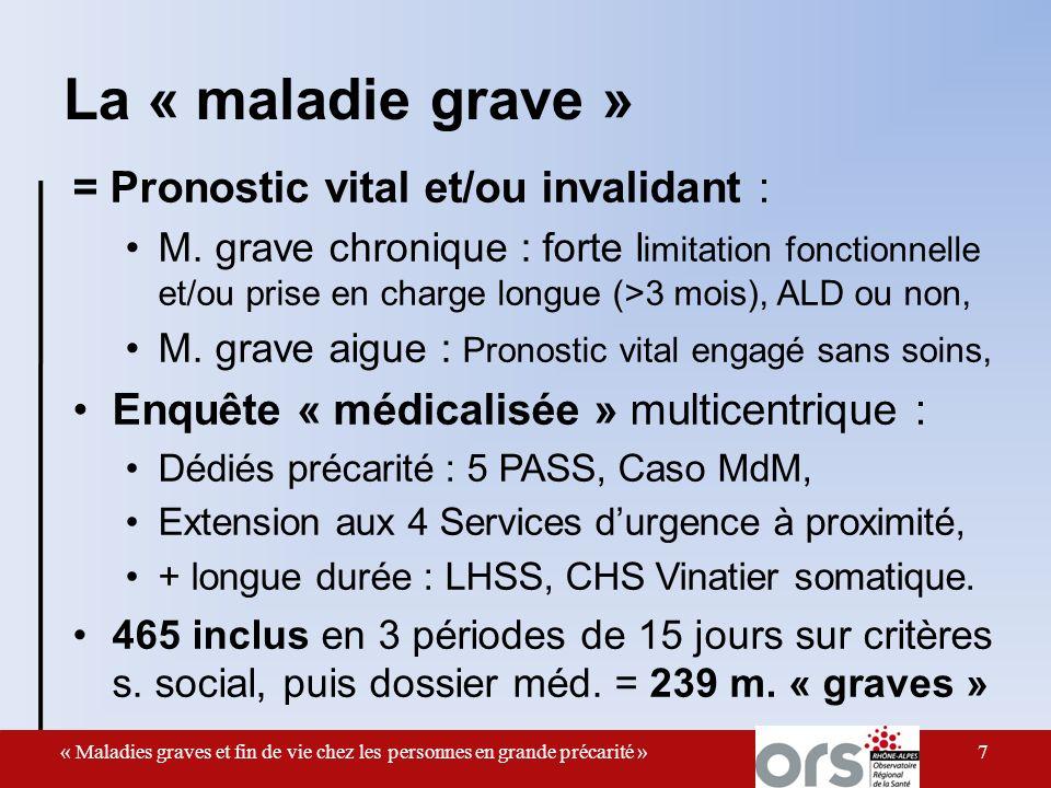 La « maladie grave » = Pronostic vital et/ou invalidant : M.