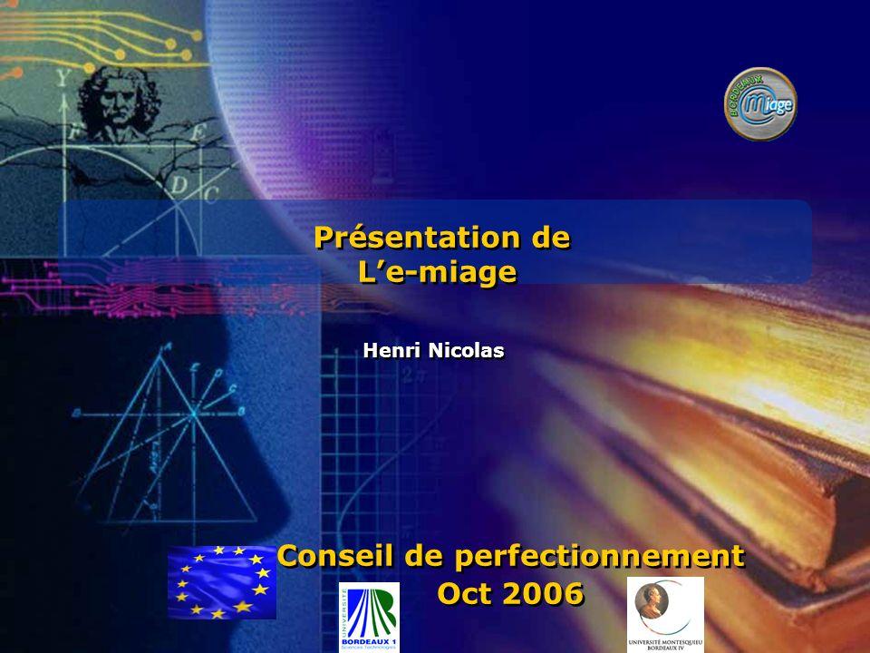 Présentation de Le-miage Présentation de Le-miage Henri Nicolas Conseil de perfectionnement Oct 2006 Conseil de perfectionnement Oct 2006