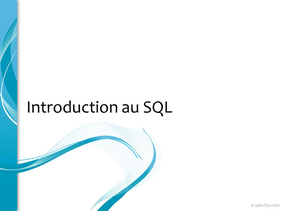 Introduction au SQL © sebvita.com