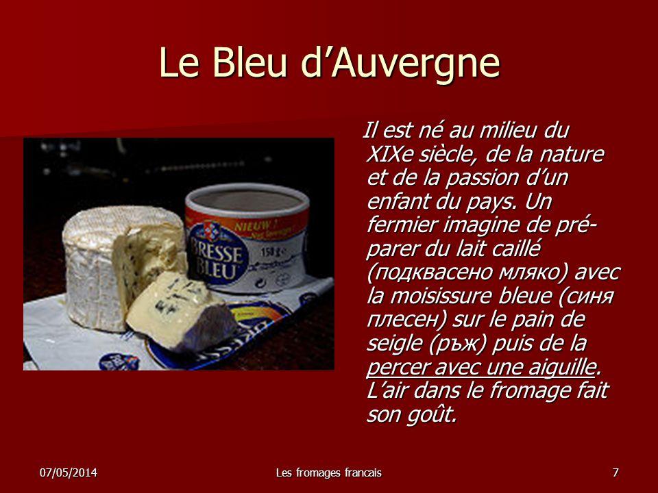 07/05/2014Les fromages francais8 Le Brie de Melun Le brie de Melun est un fromage de la région Île- de-France.