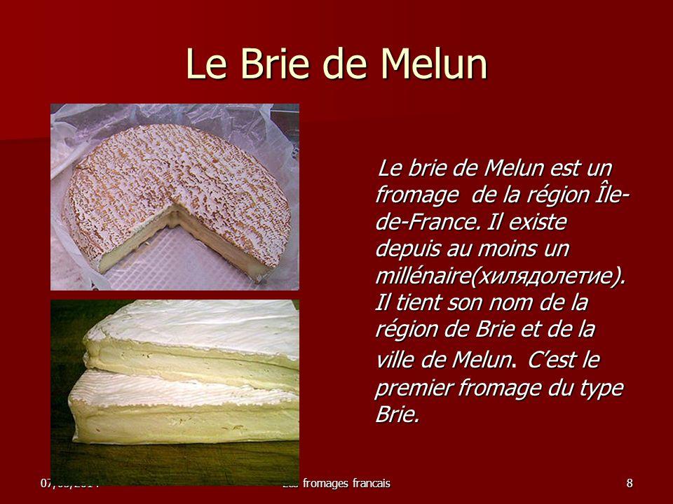 07/05/2014Les fromages francais9 Le Camembert de Normandie Cest un des emblèmes gastronomiques de la France.