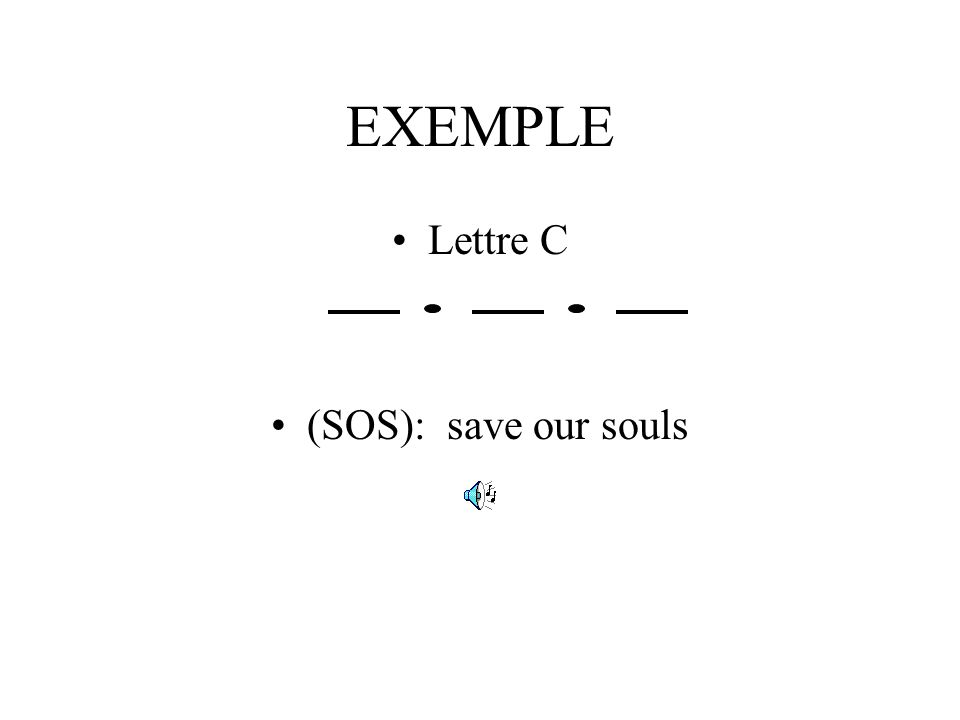 EXEMPLE Lettre C (SOS): save our souls