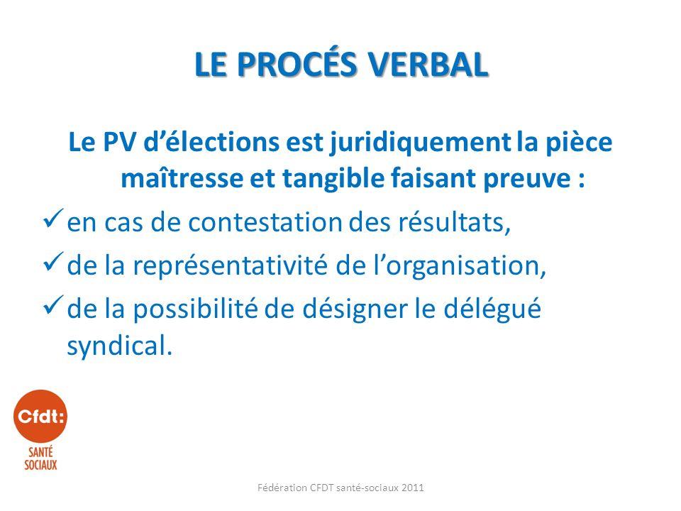 Le PV délections est juridiquement la pièce maîtresse et tangible faisant preuve : en cas de contestation des résultats, de la représentativité de lorganisation, de la possibilité de désigner le délégué syndical.