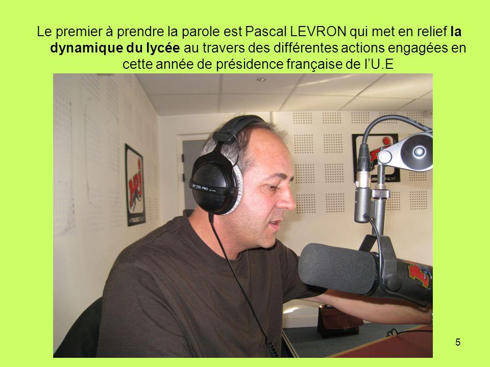 5 Le premier à prendre la parole est Pascal LEVRON qui met en relief la dynamique du lycée au travers des différentes actions engagées en cette année