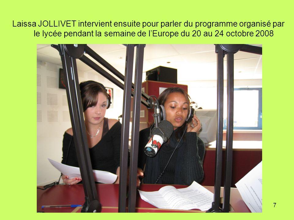 7 Laissa JOLLIVET intervient ensuite pour parler du programme organisé par le lycée pendant la semaine de lEurope du 20 au 24 octobre 2008