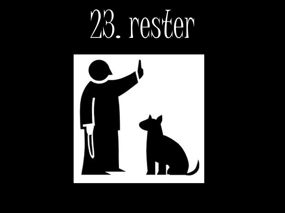 23. rester