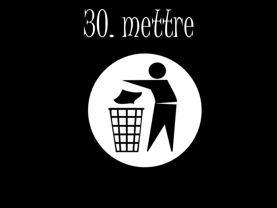 30. mettre