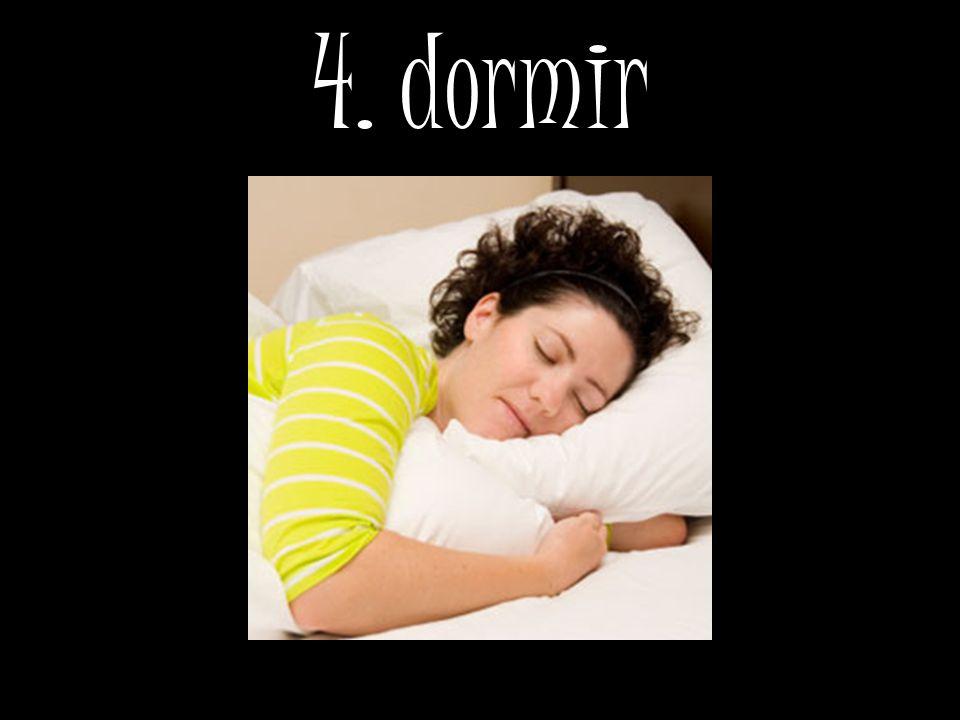 4. dormir