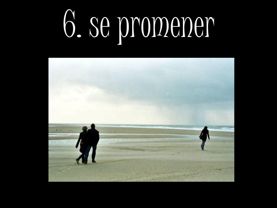 6. se promener