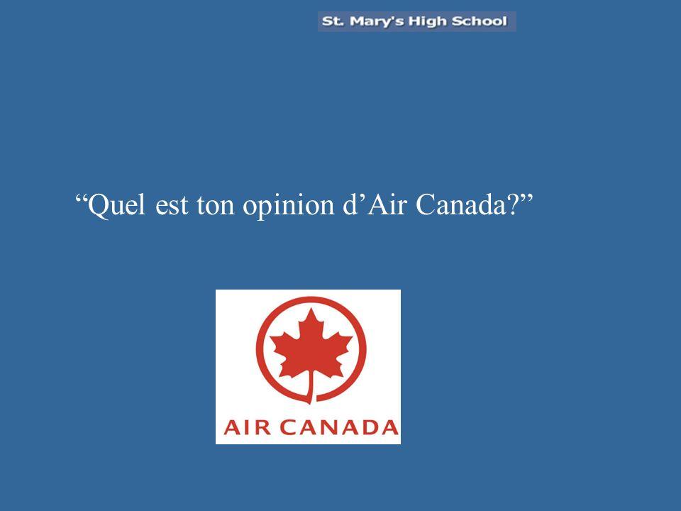 Quel est ton opinion dAir Canada?