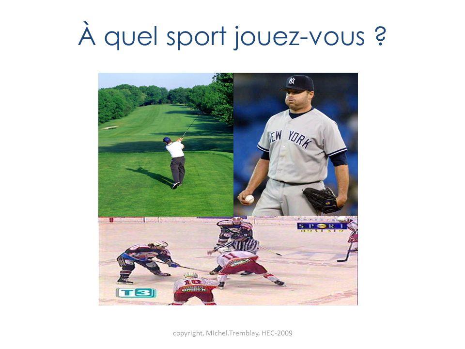 À quel sport jouez-vous ? copyright, Michel.Tremblay, HEC-2009