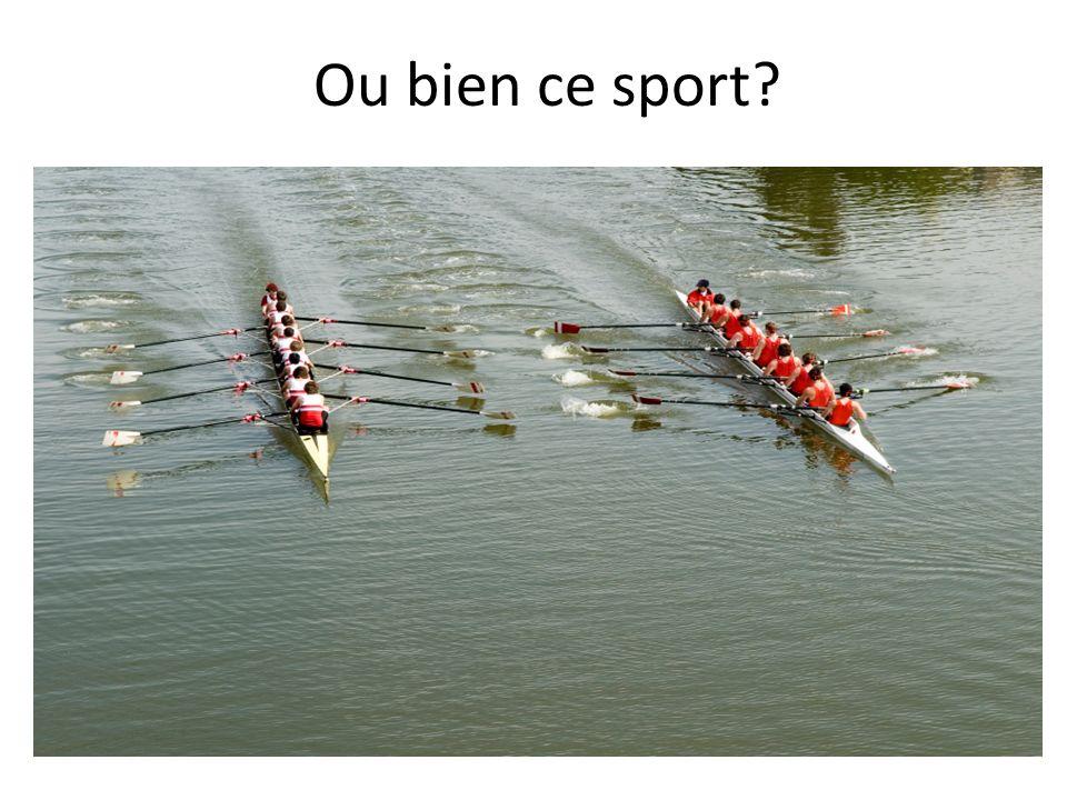 Ou bien ce sport?