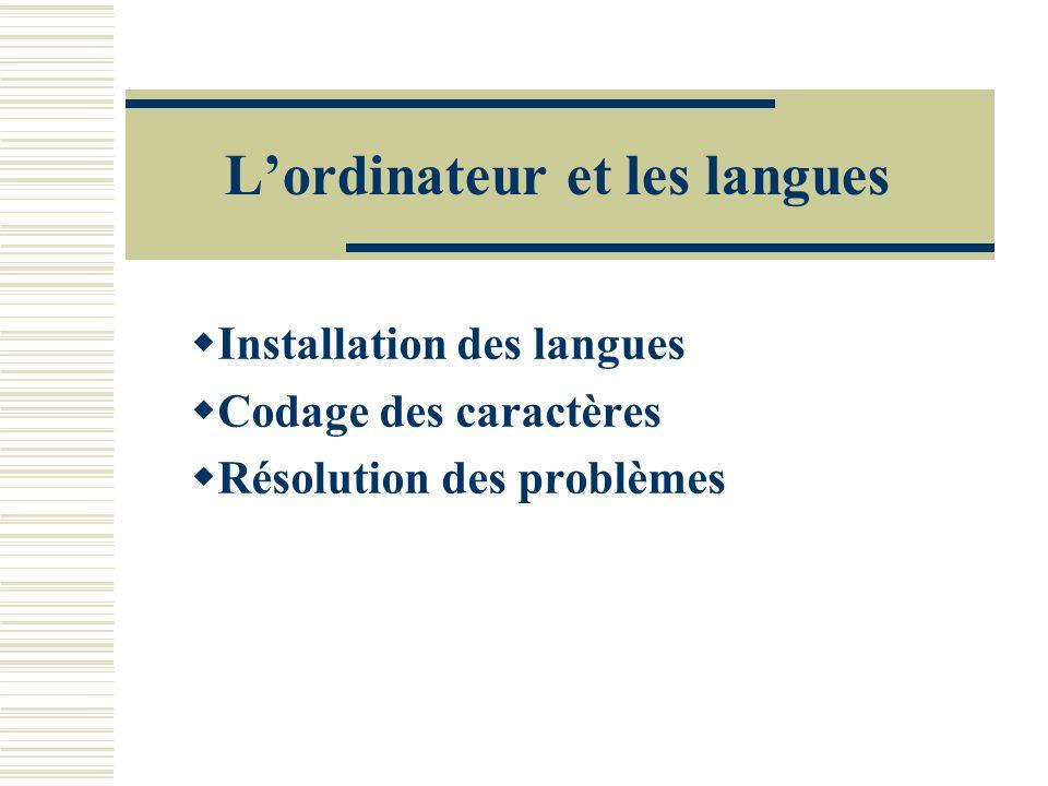 Lordinateur et les langues Installation des langues Codage des caractères Résolution des problèmes