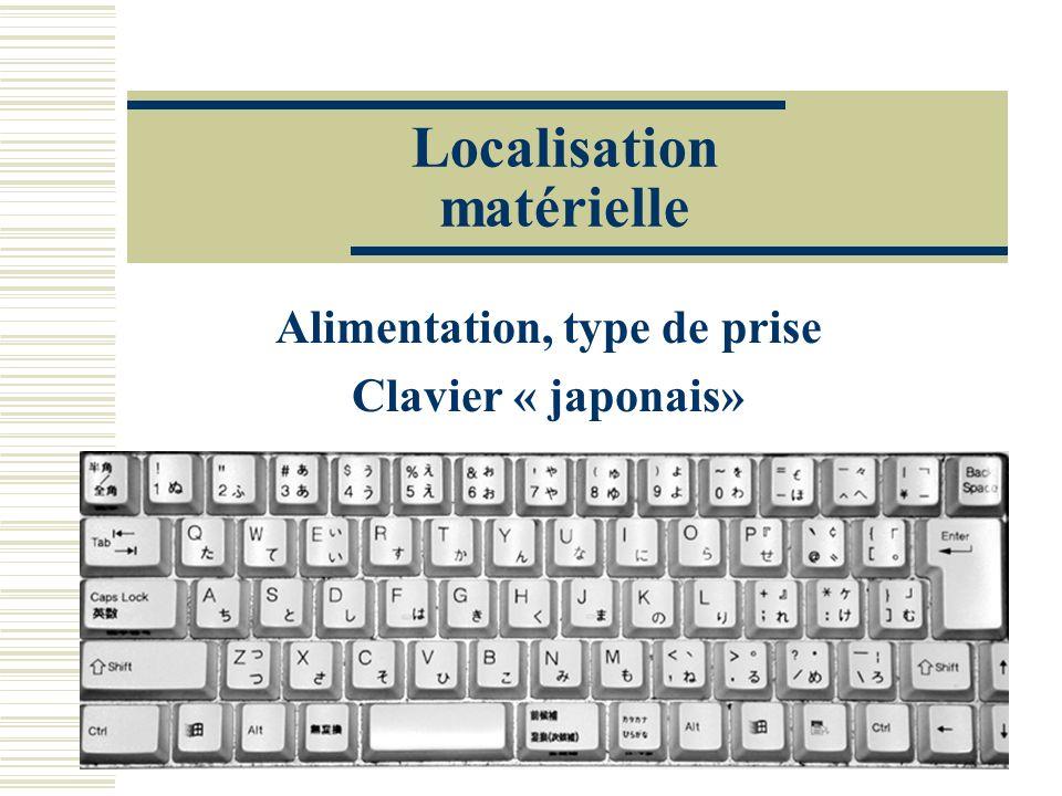 Localisation matérielle Alimentation, type de prise Clavier « japonais»