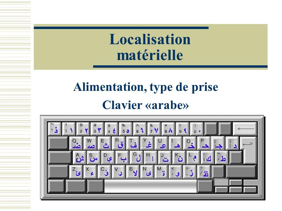 Localisation matérielle Alimentation, type de prise Clavier «arabe»