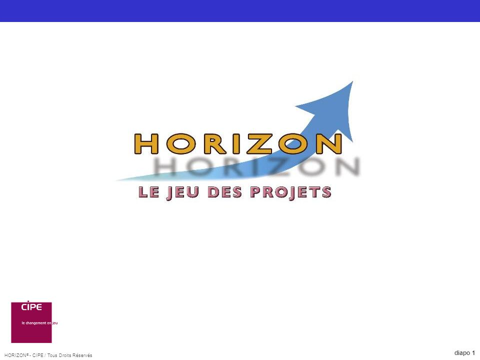 HORIZON ® - CIPE / Tous Droits Réservés diapo 1