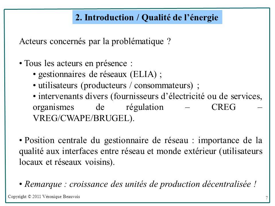 Copyright © 2011 Véronique Beauvois 7 Acteurs concernés par la problématique .
