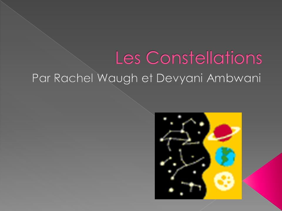 Une constellation est un groupe apparent d étoiles qui présente des formes ou des figures.