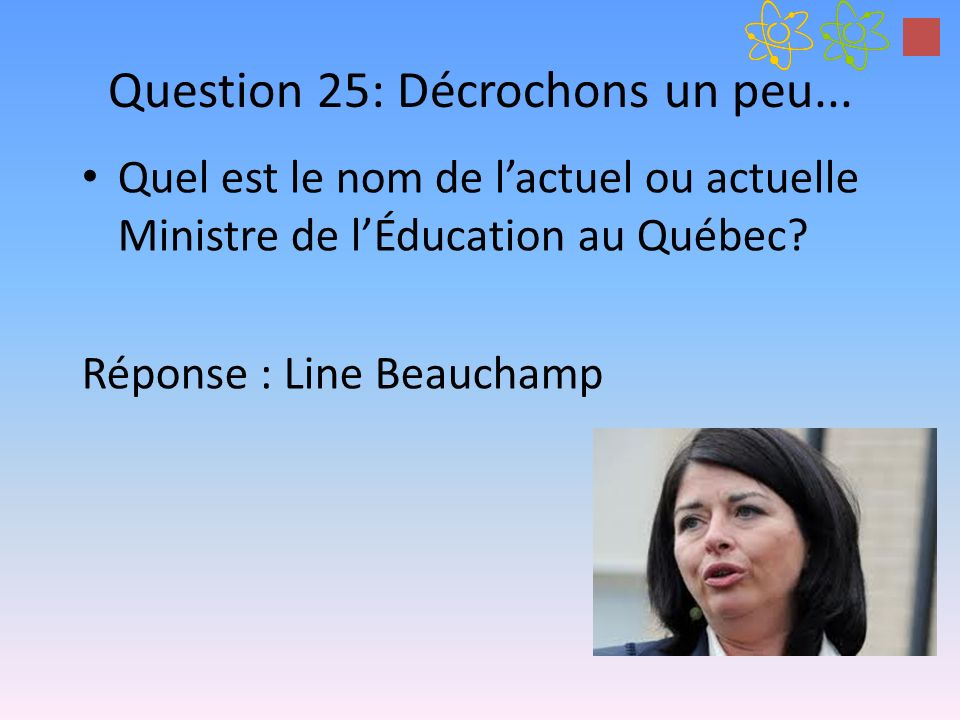 Question 25: Décrochons un peu...