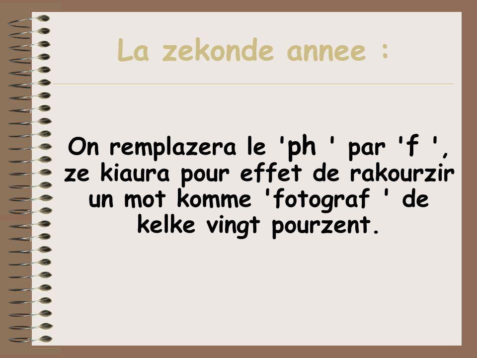 La zekonde annee : On remplazera le ' ph ' par ' f ', ze kiaura pour effet de rakourzir un mot komme 'fotograf ' de kelke vingt pourzent.