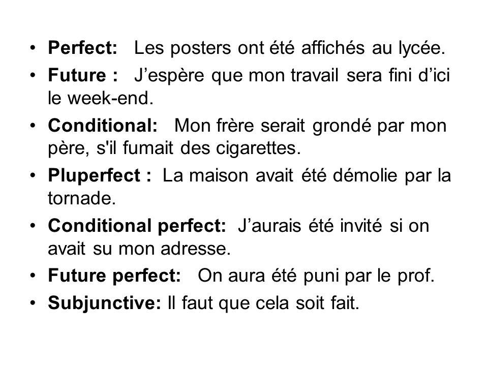 Perfect: Les posters ont été affichés au lycée.