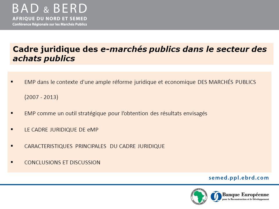 EMP dans le contexte d'une ample réforme juridique et economique DES MARCHÉS PUBLICS (2007 - 2013) EMP comme un outil stratégique pour lobtention des