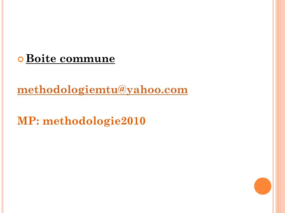 Boite commune methodologiemtu@yahoo.com MP: methodologie2010
