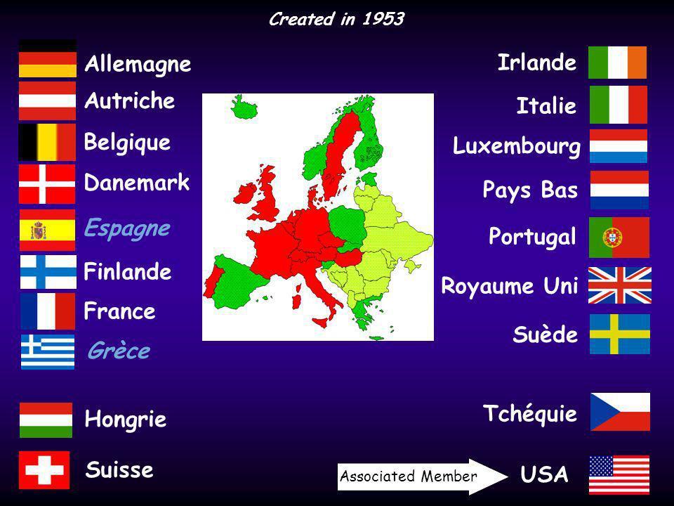 Allemagne Autriche Danemark Grèce Espagne Finlande France Irlande Italie Luxembourg Pays Bas Portugal Royaume Uni Suède Belgique Hongrie Suisse Tchéquie Created in 1953 USA Associated Member