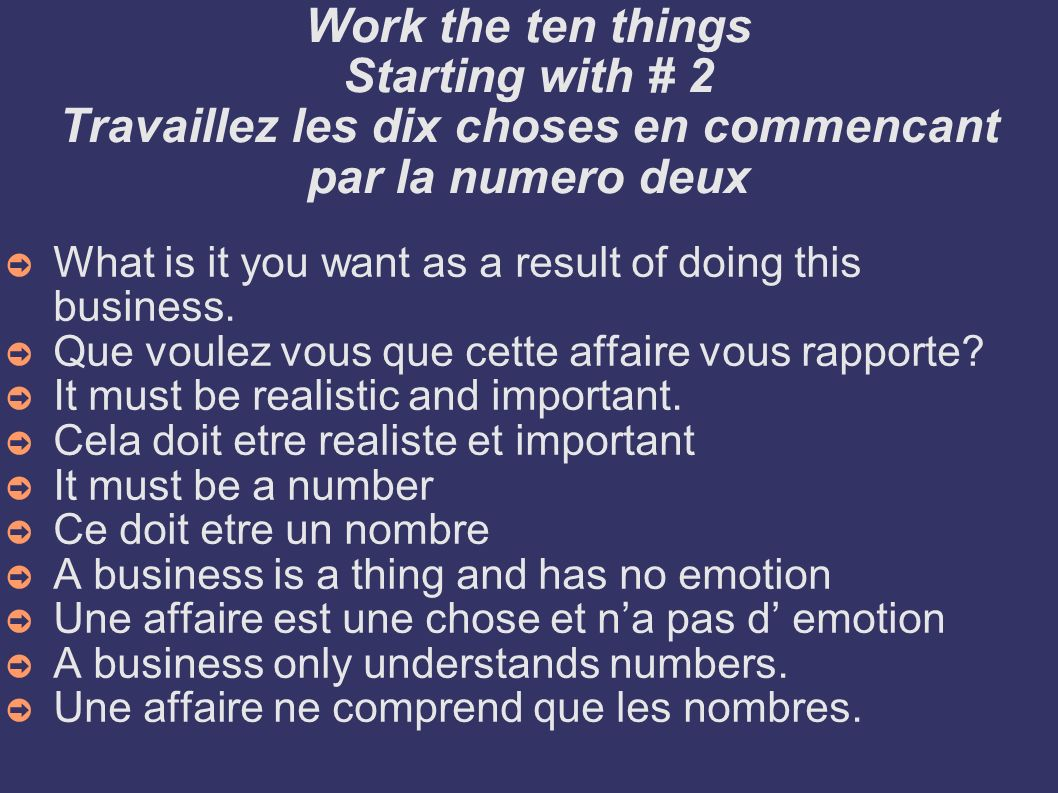 Treat it like a business # 1 Traitez la comme une affaire Structure Being organized Soyez organise Being focused Soyez concentre Being prepared Soyez prepare