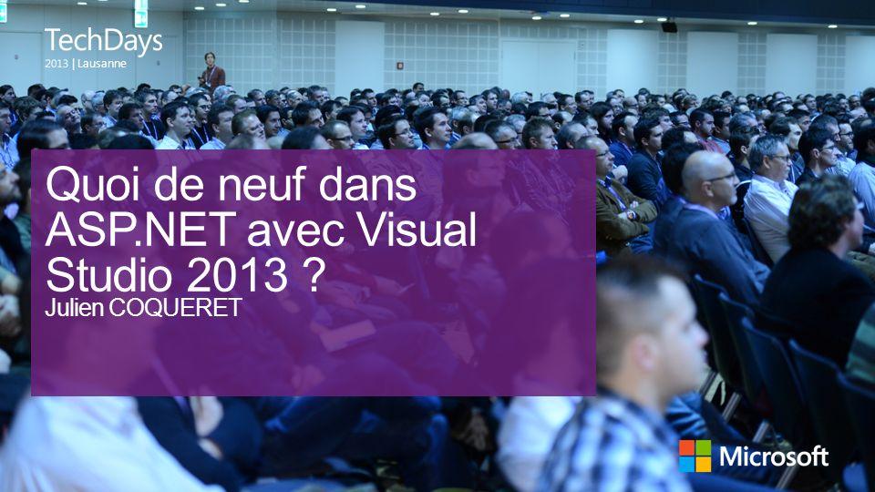 | Lausanne Quoi de neuf dans ASP.NET avec Visual Studio 2013 ? Julien COQUERET