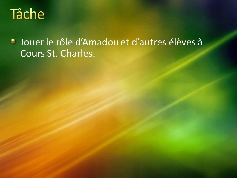 Jouer le rôle dAmadou et dautres élèves à Cours St. Charles.
