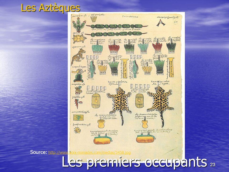 23 Autres particularités Les premiers occupants Les Aztèques Source: http://www.voix-nomades.com/medias/3458.jpghttp://www.voix-nomades.com/medias/345