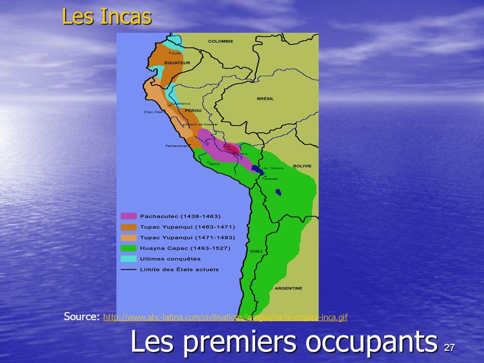 27 Le territoire Les premiers occupants Les Incas Source: http://www.abc-latina.com/civilisations/images/carte-empire-inca.gif http://www.abc-latina.c
