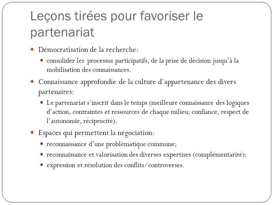 Leçons tirées pour favoriser le partenariat Démocratisation de la recherche: consolider les processus participatifs, de la prise de décision jusquà la