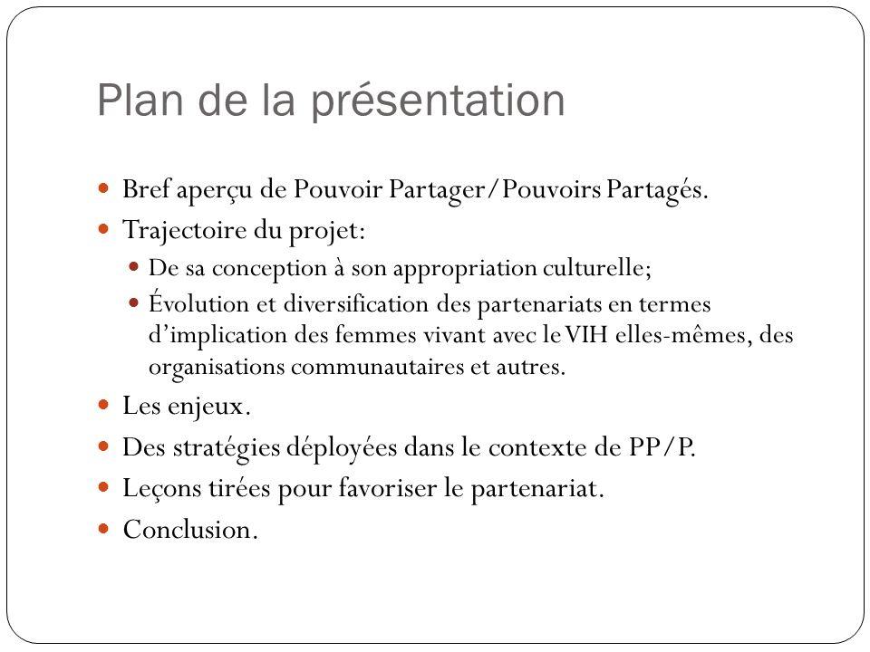 Plan de la présentation Bref aperçu de Pouvoir Partager/Pouvoirs Partagés. Trajectoire du projet: De sa conception à son appropriation culturelle; Évo