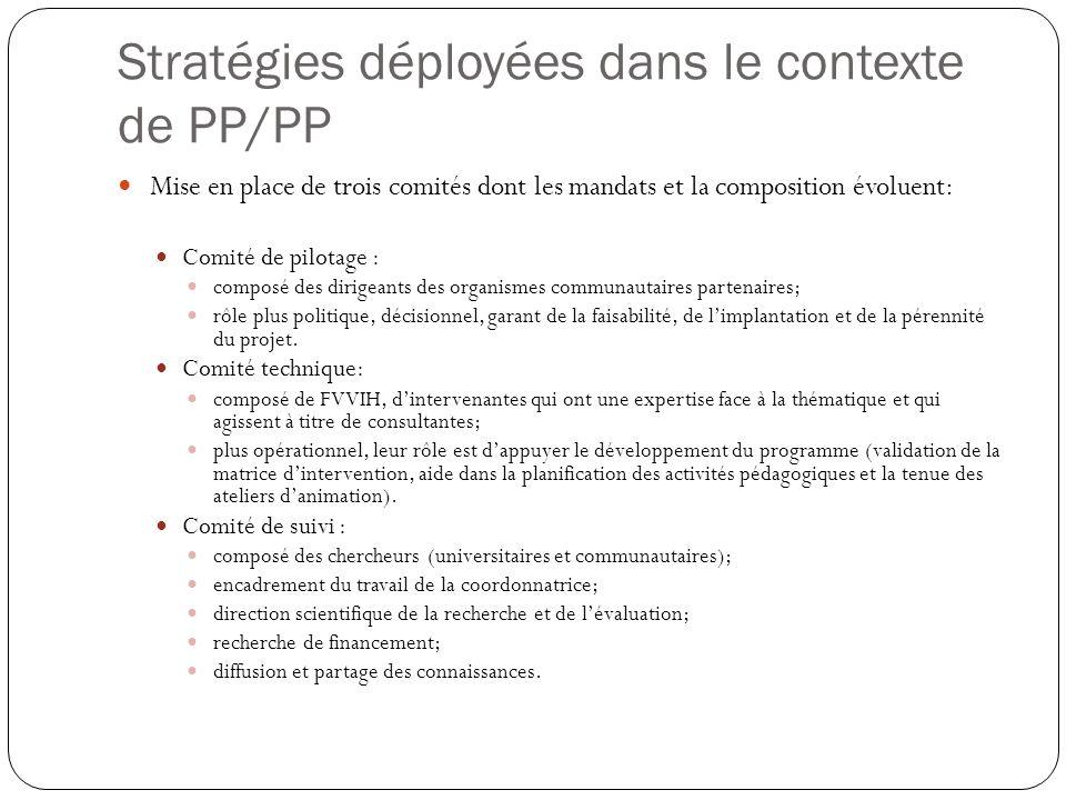 Stratégies déployées dans le contexte de PP/PP Mise en place de trois comités dont les mandats et la composition évoluent: Comité de pilotage : compos