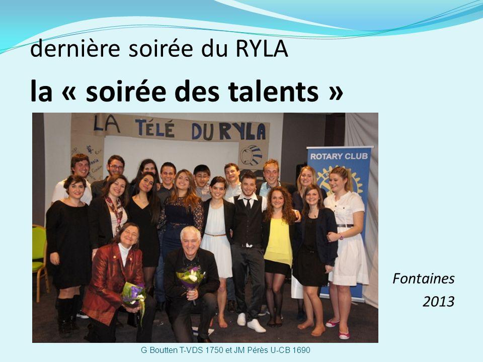 dernière soirée du RYLA la « soirée des talents » Fontaines 2013 G Boutten T-VDS 1750 et JM Pérès U-CB 1690